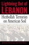 Lightning Out of Lebanon: Hezbollah Terrorists on American Soil