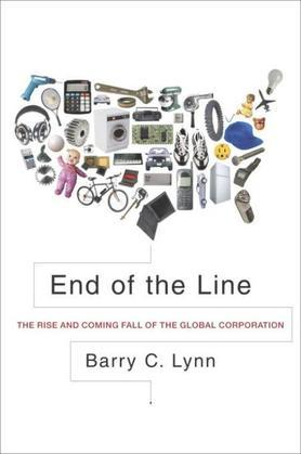 End of the Line: The Rise and Coming Fall of the Global Corporation
