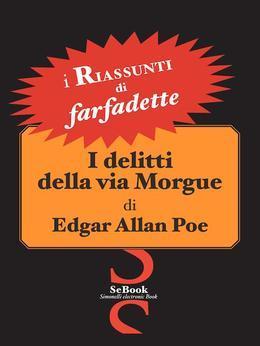 I Delitti della Via Morgue di Edgar Allan Poe - RIASSUNTO