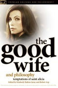 The Good Wife and Philosophy: Temptations of Saint Alicia