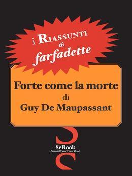 Forte come la morte di Guy de Maupassant - RIASSUNTO