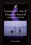 Learning the Arts of Linguistic Survival