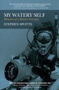 My Watery Self: Memoirs of a Marine Scientist