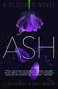 Ash: A Destined Novel