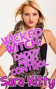 Wicked Witch - Daddy Mind Control