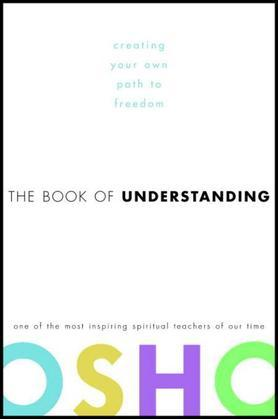 The Book of Understanding: Creating Your Own Path to Freedom