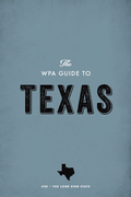 The WPA Guide to Texas: The Lone Star State