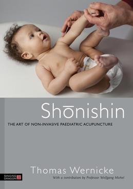 Shonishin: The Art of Non-Invasive Paediatric Acupuncture