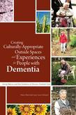 Creating Culturally Appropriate Outside Spaces and Experiences for People with Dementia: Using Nature and the Outdoors in Person-Centred Care