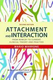 Attachment and Interaction: From Bowlby to Current Clinical Theory and Practice Second Edition
