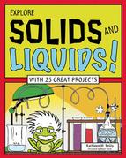 EXPLORE SOLIDS AND LIQUIDS!