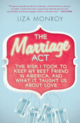 The Marriage Act: The Risk I Took to Keep My Best Friend in America, and What It Taught Us About Love