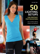 50 Lighting Setups for Portrait Photographers: Easy-To-Follow Lighting Designs and Diagrams, Vol. 2
