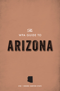 The WPA Guide to Arizona: The Grand Canyon State