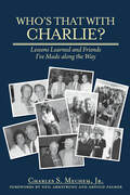 Who's That With Charlie?: Lessons Learned and Friends I've Made Along the Way