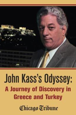 John Kass's Odyssey: A Journey of Discovery in Greece and Turkey