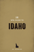 The WPA Guide to Idaho: The Gem State