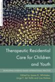 Therapeutic Residential Care for Children and Youth: Developing Evidence-Based International Practice