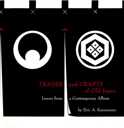 Trades and Crafts of Old Japan: Leaves from a Contemporary Album