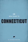 The WPA Guide to Connecticut: The Constitution State