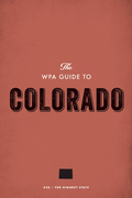 The WPA Guide to Colorado: The Highest State