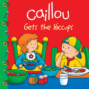 Caillou Gets the Hiccups!