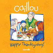 Caillou: Happy Thanksgiving!