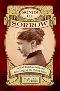 Songs of Sorrow: Lucy McKim Garrison and <i>Slave Songs of the United States</i>