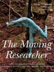 The Moving Researcher: Laban/Bartenieff Movement Analysis in Performing Arts Education and Creative Arts Therapies