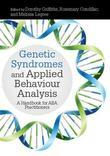 Genetic Syndromes and Applied Behaviour Analysis: A Handbook for ABA Practitioners