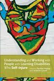 Understanding and Working with People with Learning Disabilities who Self-injure