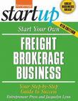 Start Your Own Freight Brokerage Business: Your Step-By-Step Guide to Success