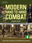 Modern Hand to Hand Combat: Ancient Samurai Techniques on the Battlefield and in the Street [Downloadable Material Included]