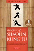 The Power of Shaolin Kung Fu: Harness the Speed and Devastating Force of Southern Shaolin Jow Ga Kung Fu [Downloadable Material Included]