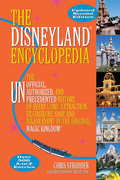 The Disneyland Encyclopedia: The Unofficial, Unauthorized, and Unprecedented History of Every Land, Attraction, Restaurant, Shop, and Major Event in t