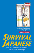 Survival Japanese: How to Communicate without Fuss or Fear - Instantly! (Japanese Phrasebook)