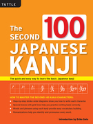 The Second 100 Japanese Kanji: (JLPT Level N5) The Quick and Easy Way to Learn the Basic Japanese Kanji