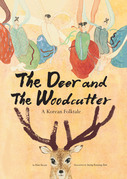 The Deer and the Woodcutter: A Korean Folktale