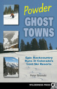 Powder Ghost Towns: Epic Backcountry Runs in Colorado's Lost Ski Resorts