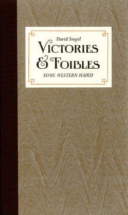 Victories & Foibles: Some Western Haiku