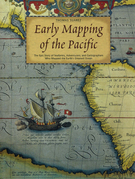 Early Mapping of the Pacific: The Epic Story of Seafarers, Adventurers, and Cartographers Who Mapped the Earth's Greatest Ocean