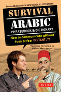 Survival Arabic: How to Communicate without Fuss or Fear - Instantly! (Arabic Phrasebook)