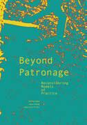 Beyond Patronage: Reconsidering Models of Practice