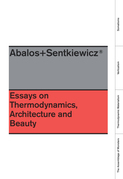 Essays On Thermodynamics: Architecture and Beauty