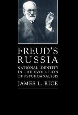 Freud's Russia: National Identity in the Evolution of Psychoanalysis