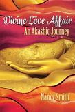 Divine Love Affair: An Akashic Journey