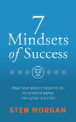 7 Mindsets of Success: What You Really Need to Do to Achieve Rapid, Top-Level Sales Success