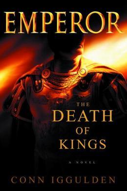 Emperor: The Death of Kings: A Novel of Julius Caesar