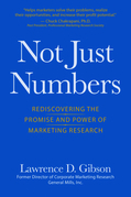 Not Just Numbers: Rediscovering the Promise and Power of Marketing Research