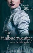 Die Halbschwester vom Schillingshof - Historischer Roman (Illustrierte Ausgabe)